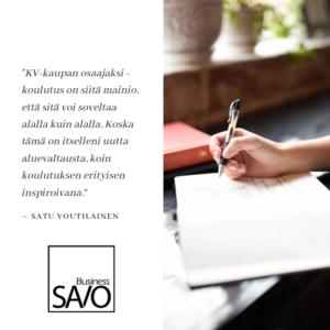 """""""KV -kaupan osaajaksi -koulutus on siitä mainio, että sitä voi soveltaa alalla kuin alalla. Koska tämä on itselleni uutta aluevaltauksta, koin koulutuksen erityisen inspiroivana."""" - Satu Voutilainen"""